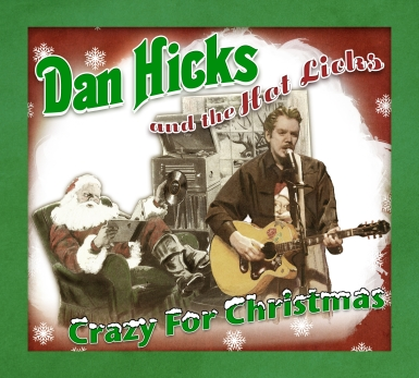 dan hicks crazy for christmas cover 385 Dan Hicks and The Hot Licks Are Crazy For Christmas