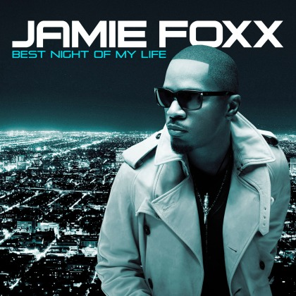 bestnightofmylife Album Review: Jamie Foxx   Best Night Of My Life