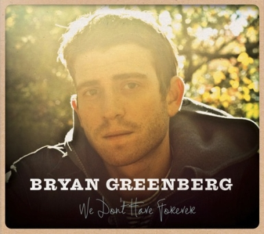 bryan greenberg cover 385 We Dont Have Forever   Actor And Musician Bryan Greenberg Performs Songs Off His New Album