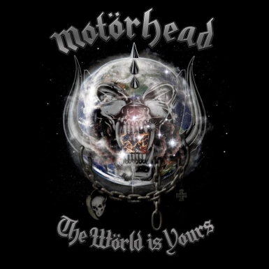 motorhead world is yours. out The World Is Yours