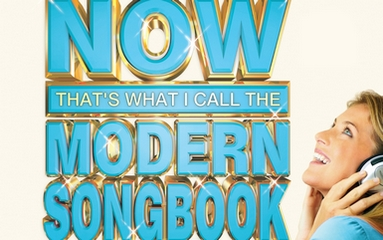 now 385 Street Date: A Kaleidoscope Of Musical Color In NOW Thats What I Call The Modern Songbook   Full Album Stream