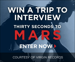 30sec contest 300x250 1 30 Seconds To Mars Want To Take You Closer to the Edge   Win A Trip To Interview The Band