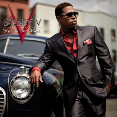 bobby v cover 385 Street Date: Endurance Reigns Supreme For Bobby V In Fly On The Wall