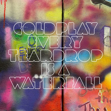 coldplay cover Coldplay Releases New Single: Every Teardrop Is A Waterfall