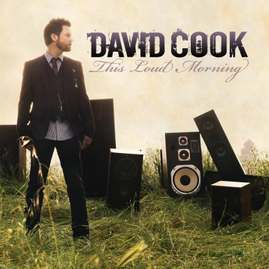 david cook cover 385 Street Date: David Cooks This Loud Morning Offers A Brand New Musical Day