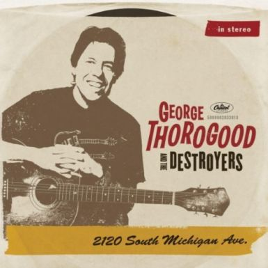 thorogood cover What Is George Thorogood Saying About New Album 2120 South Michigan Ave? Watch Our Video Interview