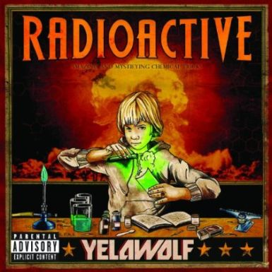 yelawolf cover Yelawolfs Gritty Radioactive Is Raps Realest Album Of The Year