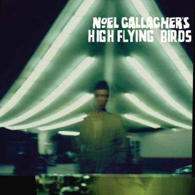 noel gallagher cover 385 Noel Gallagher Takes His Music To New Heights With His High Flying Birds