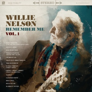 willienelson Willie Nelson Brings Classic Country To A New Generation In Remember Me, Vol 1